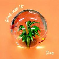 Doe -Grow Into It