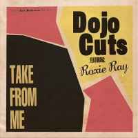 Dojo Cuts Feat Roxie Ray -Take From Me