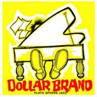 Dollar Brand -Plays Sphere Jazz