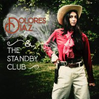Dolores Diaz  &  The Standby Club -Live At O'leaver's