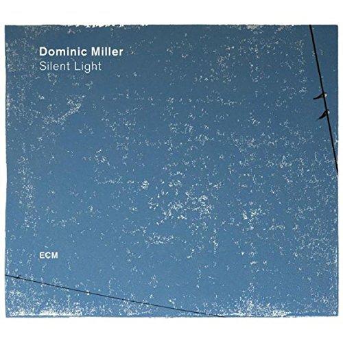 Dominic Miller Silent Light Upcoming Vinyl April 28