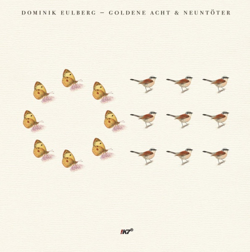 Dominik Eulberg - Goldene Acht & Neuntoter