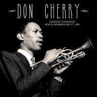 Don Cherry -Complete Communion: Live In Hilversum May 9Th 1966