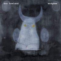Don Howland - Endgame