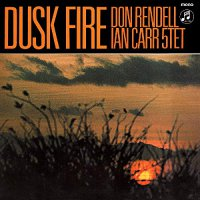Don Rendell And Ian Carr Quintet -Dusk Fire