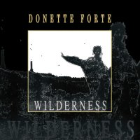 Donette Forte -Wilderness