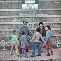 Donny Hathaway -Everything Is Everything
