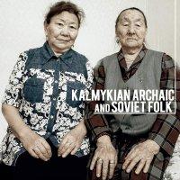 Tatiana Dordzhieva & Maria Beltsykova - Kalmykian Archaic And Soviet Folk