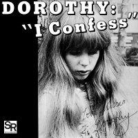 Dorothy - I Confess / Softness