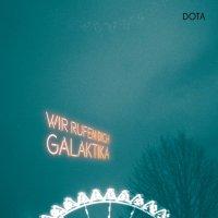 Dota -Wir Rufen Dich, Galaktika