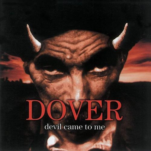 Dover -Devil Came To Me