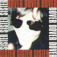 Dover - Sister