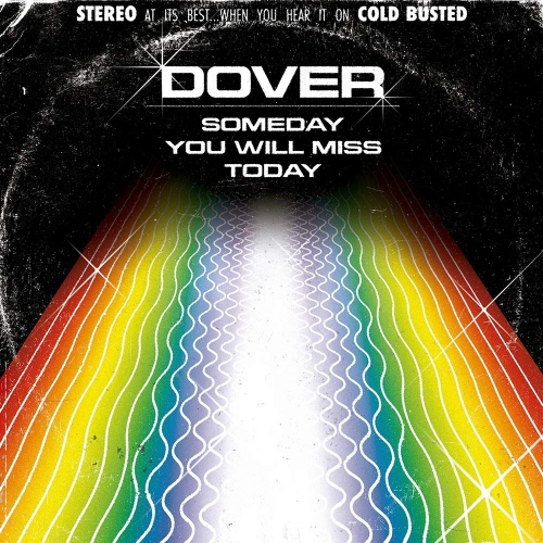 Dover -Someday You Will Miss Today
