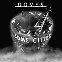 Doves -Some Cities