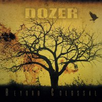 Dozer -Beyond Colossal