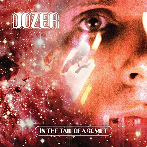 Dozer - In The Tail Of A Comet