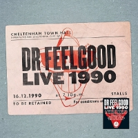 Dr Feelgood - Dr Feelgood: Live 1990 At Cheltenham Town Hall