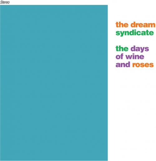 Dream Syndicate - The Days Of Wine & Roses