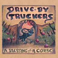 Drive-By Truckers -A Blessing And A Curse
