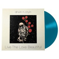 Drivin N' Cryin - Live The Love Beautiful
