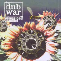 Dub War -Wrong Side Of Beautiful