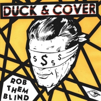 Duck And Cover -Rob Them Blind