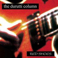 Durutti Column -Red Shoes