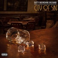 Dutty Moonshine -City Of Sin