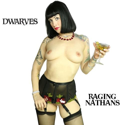 Dwarves  /  The Raging Nathans - Split