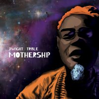 Dwight Trible -Mothership