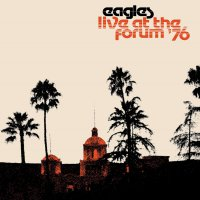 Eagles - Live At The Forum 76