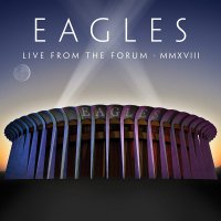 Eagles -Live From The Forum Mmxviii
