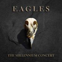 Eagles -The Millennium Concert