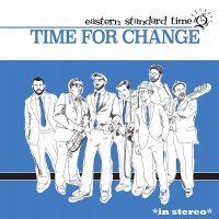 Eastern Standard Time -Time For Change