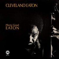 Eaton Cleveland -Plenty Good Eaton
