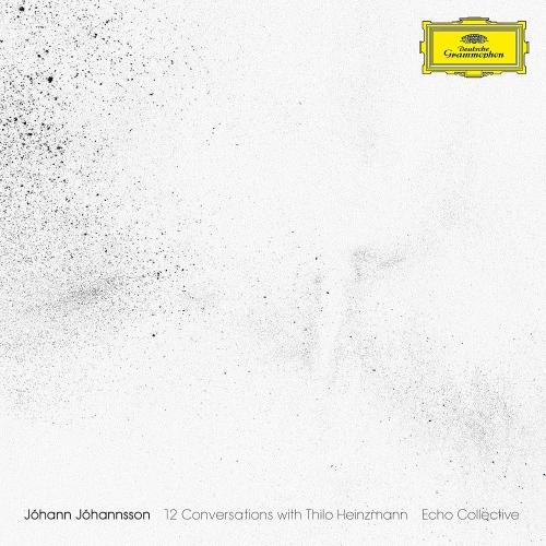 Echo Collective - Johann Johannsson: 12 Conversations With Thilo Heinzmann