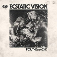 Ecstatic Vision -For The Masses