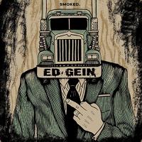Ed Gein -Smoked