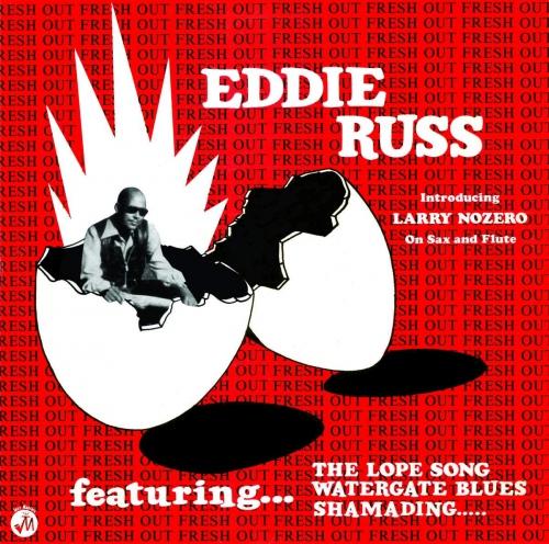 Eddie Russ - Soul Jazz Records Presents Eddie Russ: Fresh Out