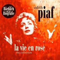 Edith Piaf -La Vie En Rose - The Collection + Biografie