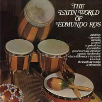 Edmundo Ros - The Latin World Of Edmundo Ros