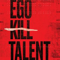 Ego Kill Talent -The Dance Between Extremes