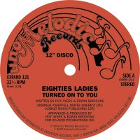 Eighties Ladies -Turned On To You / I Knew That Love