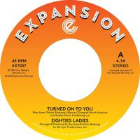 Eighties Ladies - Turned On To You / Ladies Of The Eighties