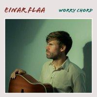 Einar Flaa -Worry Chord