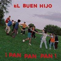 El Buen Hijo - Pan Pan Pan
