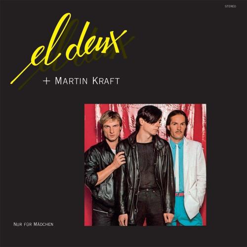 El Deux + Martin Kraft - Nur Fur Madchen