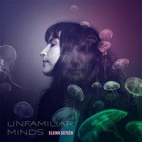 Elena Setien - Unfamiliar Minds