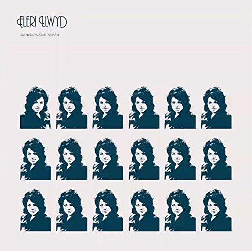 Eleri Llwyd - Am Heddiw Mae 'nghan