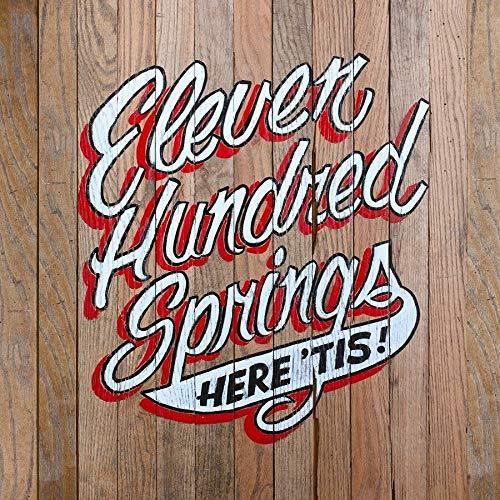 Eleven Hundred Springs -Here 'Tis